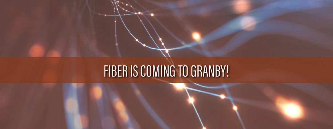 Fiber is coming to Granby